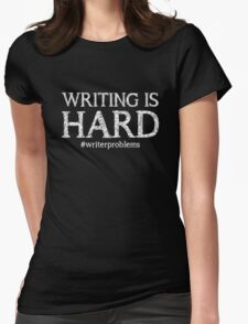 Writing is HARD (Black) Womens Fitted T-Shirt