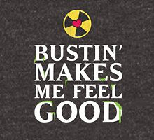 Bustin' Makes Me Feel Good Unisex T-Shirt