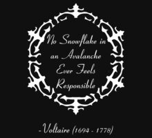 No Snowflake in an Avalanche Ever Feels Responsible -- Voltaire Baby Tee