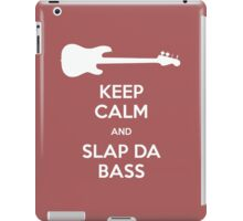 Keep Calm and Slap Da Bass – I Love You, Man iPad Case/Skin
