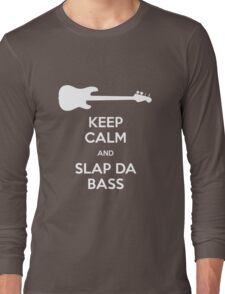 Keep Calm and Slap Da Bass – I Love You, Man Long Sleeve T-Shirt