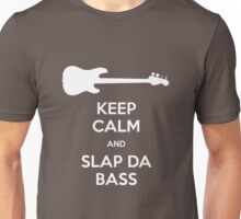 Keep Calm and Slap Da Bass – I Love You, Man Unisex T-Shirt