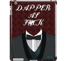 Dapper As Fuck [Tuxedo] iPad Case/Skin