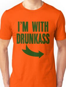 I'm With DrunkAss T-Shirt