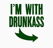 I'm With DrunkAss Unisex T-Shirt