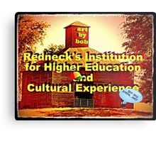 """Artbybob Redneck's Institution for Higher Education and Cultural Experience""... prints and products Metal Print"