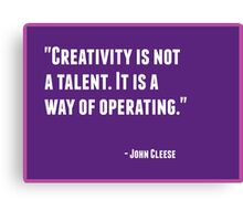 Creativity is not a talent. It is a way of operating Canvas Print