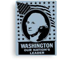 WASHINGTON OUR NATION'S LEADER Canvas Print