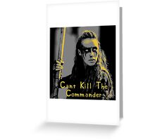 Can't Kill The Commander Greeting Card
