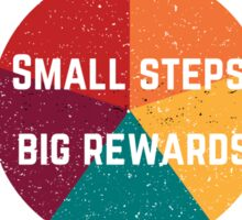 Small Steps Big Rewards Sticker