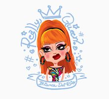 Really, Queen? - Bianca Del Rio Unisex T-Shirt