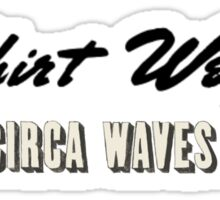T-Shirt Weather - Circa Waves Sticker