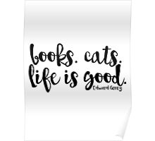 Books. Cats. Life is Good. Poster