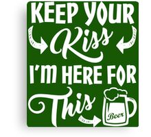 Here For The Green Beer St Patrick's Day Canvas Print