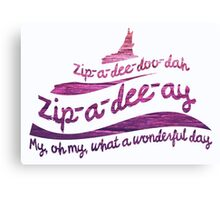 Zip-a-dee-doo-dah Canvas Print