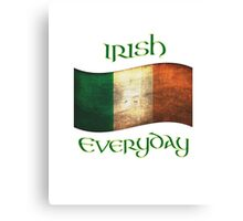 Irish Everyday Canvas Print