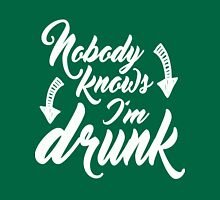 Nobody Knows I'm Drunk Unisex T-Shirt