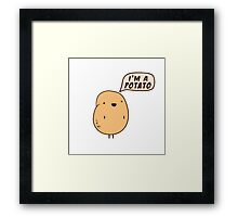 I'm a Potato Framed Print