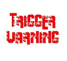 TRIGGER WARNING Photographic Print