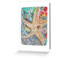 We Are All Stardust Greeting Card