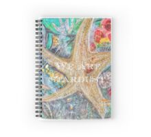 We Are All Stardust Spiral Notebook
