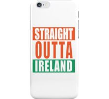 Straight Outta Ireland iPhone Case/Skin