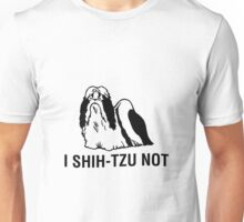 Shih-tzu-not Unisex T-Shirt