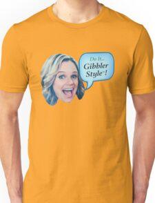 Fuller House - Do it Gibbler Style Unisex T-Shirt