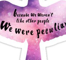 We were peculiar Sticker