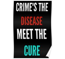 Crime's The Disease... Poster