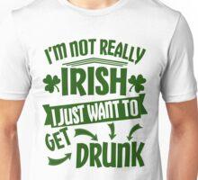 Not Really Irish Just Getting Drunk St Patricks Day Unisex T-Shirt