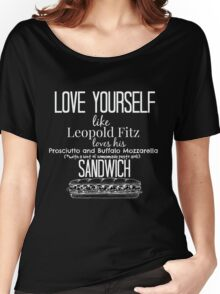 Love Yourself like Leopold Fitz Loves his Prosciutto and Buffalo Mozzarella Sandwich - Agent's of S.H.I.E.L.D Women's Relaxed Fit T-Shirt