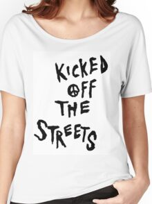 Kicked Off The Streets Women's Relaxed Fit T-Shirt