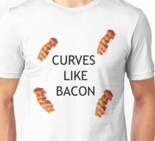 CURVES LIKE BACON Unisex T-Shirt