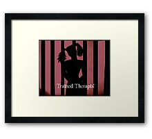 Trained Therapist Framed Print