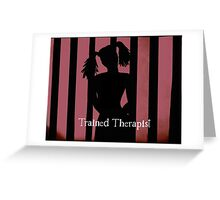 Trained Therapist Greeting Card