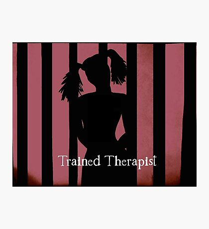 Trained Therapist Photographic Print