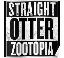 Straight Otter Zootopia Poster