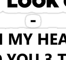 I May Look Calm - But In My Head I've Killed You 3 Times Sticker