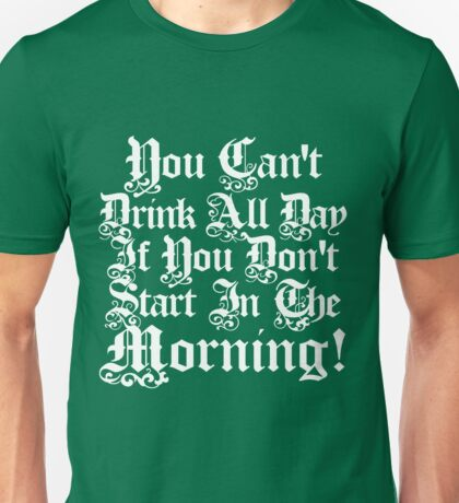 Morning Drunk Saint Patrick's Day Unisex T-Shirt