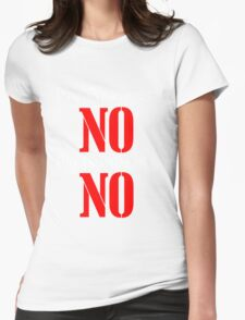 MY NAME IS NO Womens Fitted T-Shirt