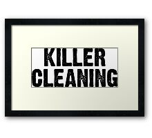 Killer Cleaning Framed Print