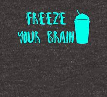 Freeze Your Brain -Heathers T-Shirt