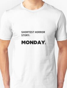 Shortest Horror Story: MONDAY T-Shirt