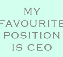 My Favourite Possition is CEO Sticker