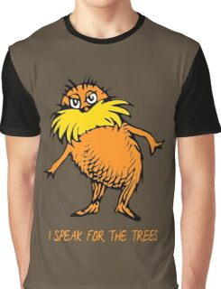 I Speak For The Trees - Lorax Graphic T-Shirt