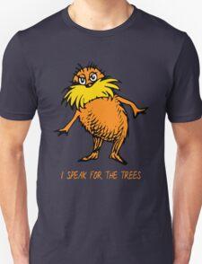 I Speak For The Trees - Lorax Unisex T-Shirt