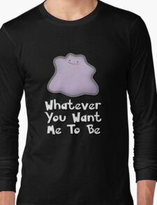 Whatever You Want Me To Be Long Sleeve T-Shirt