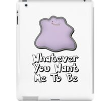 Whatever You Want Me To Be iPad Case/Skin