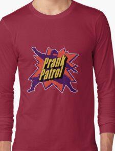 Prank Patrol Long Sleeve T-Shirt